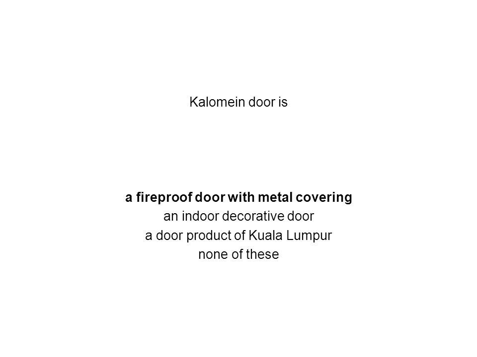 Kalomein door is a fireproof door with metal covering an indoor decorative door a door product of Kuala Lumpur none of these