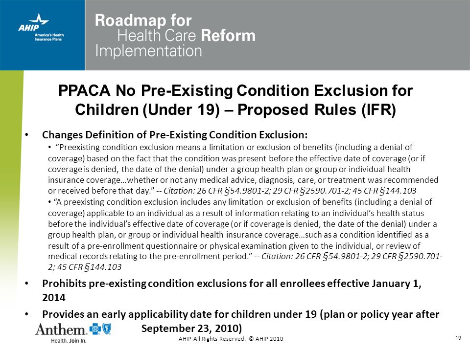 19 Changes Definition of Pre-Existing Condition Exclusion: Preexisting condition exclusion means a limitation or exclusion of benefits (including a de