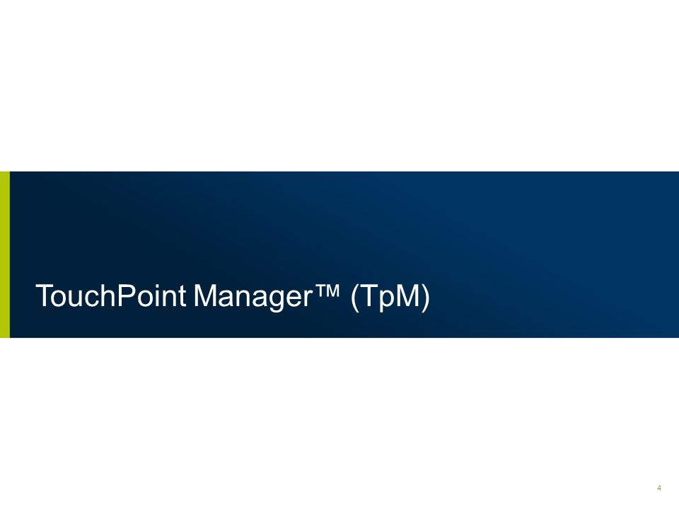 TouchPoint Manager (TpM) 4