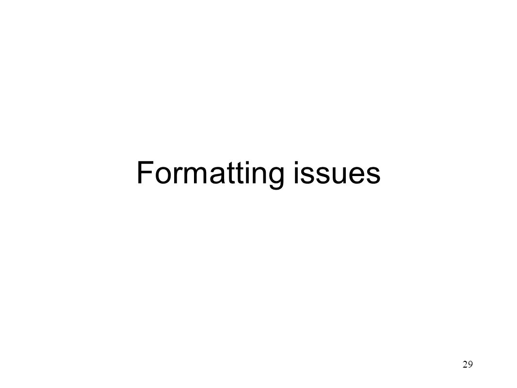 Formatting issues 29