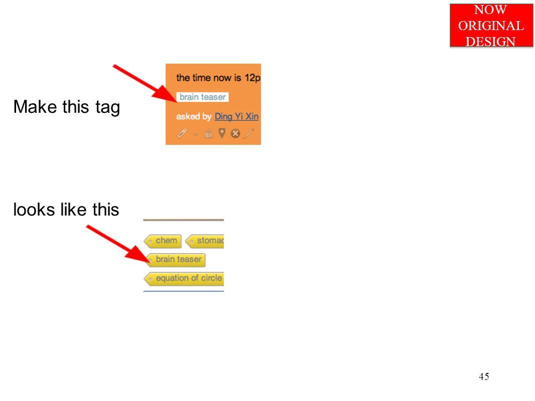 Make this tag looks like this 45 NOW ORIGINAL DESIGN