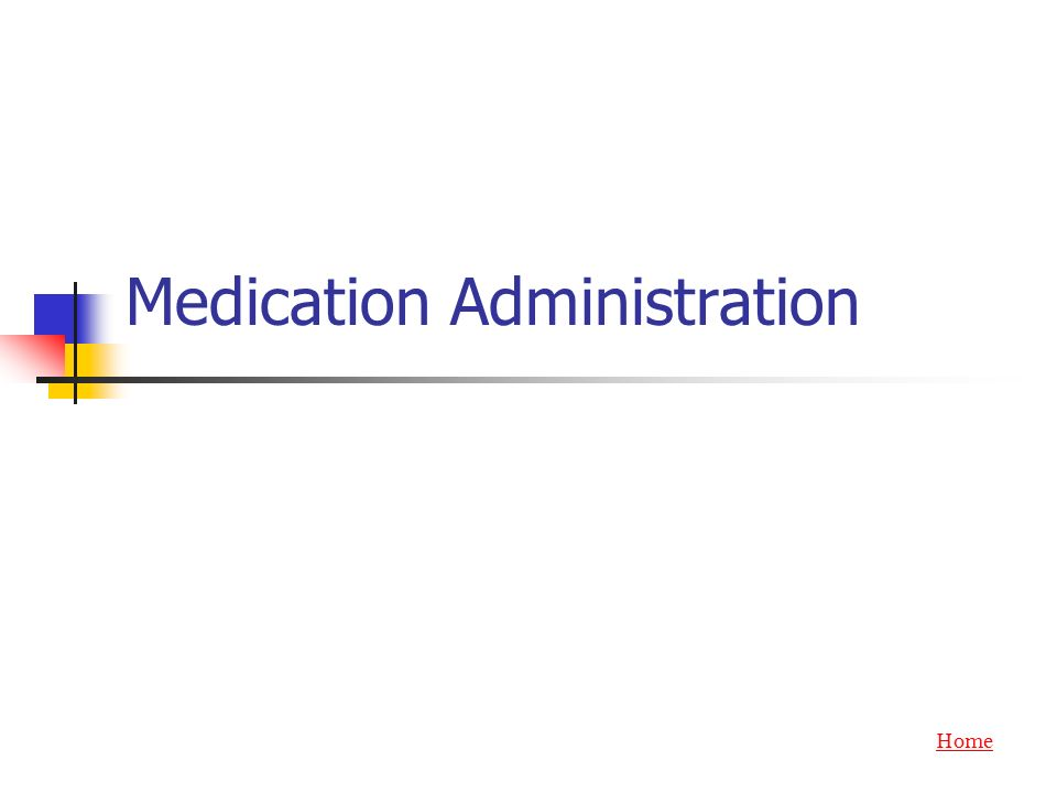 Medication Administration Home
