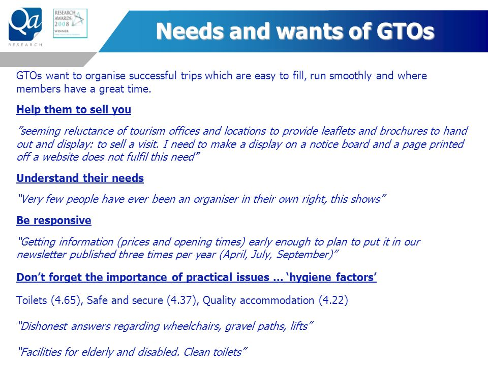 Needs and wants of GTOs GTOs want to organise successful trips which are easy to fill, run smoothly and where members have a great time.