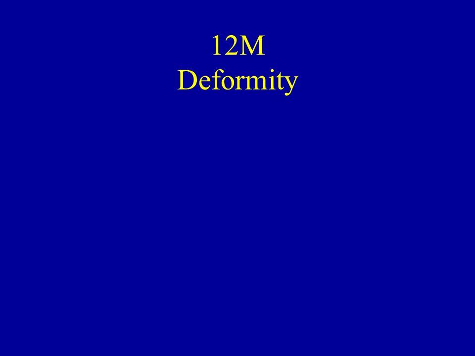 12M Deformity
