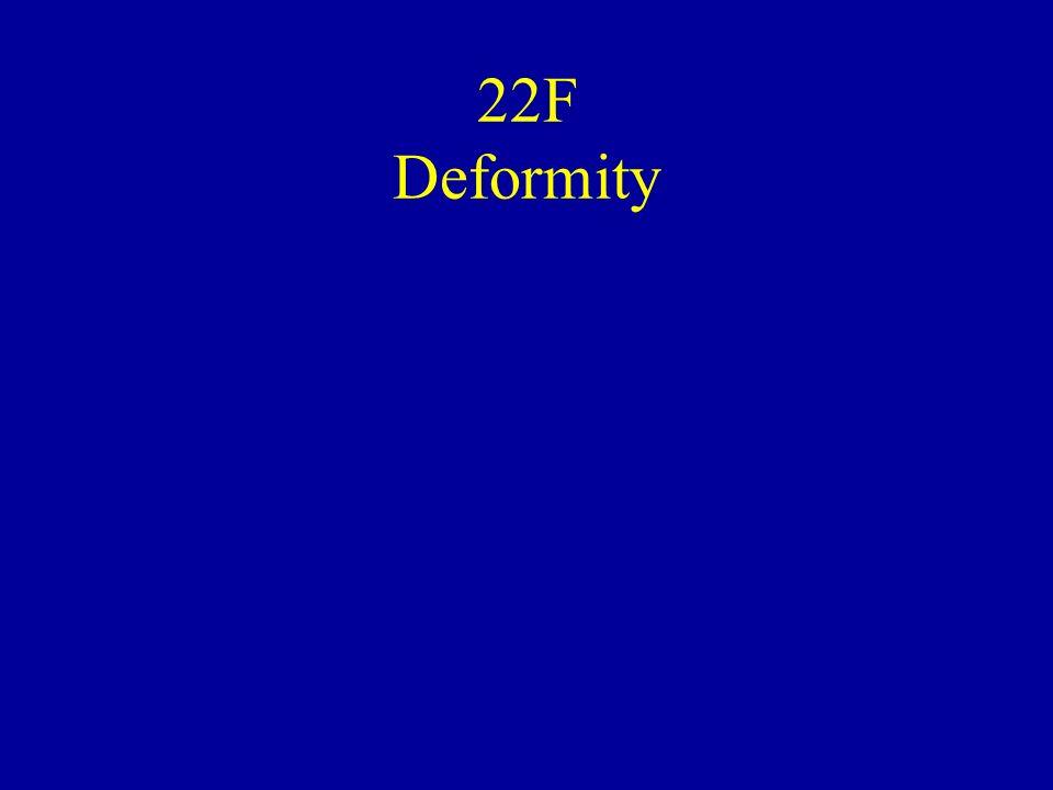 22F Deformity