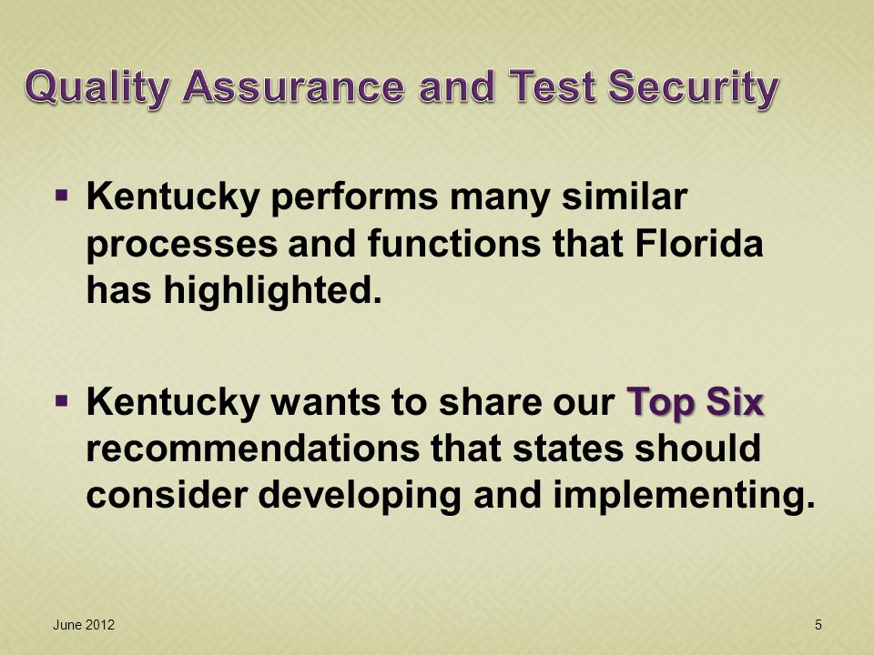 Beginning in 1999, Kentucky contracts with a Third Party Vendor for Quality Control activities.