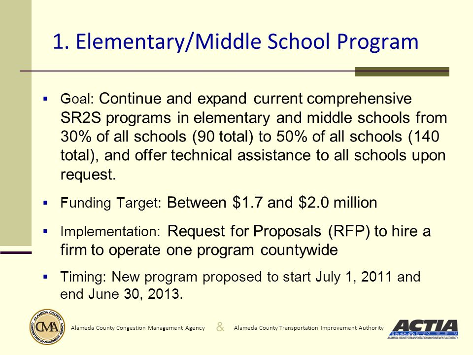 & Alameda County Transportation Improvement AuthorityAlameda County Congestion Management Agency 1. Elementary/Middle School Program Goal: Continue an