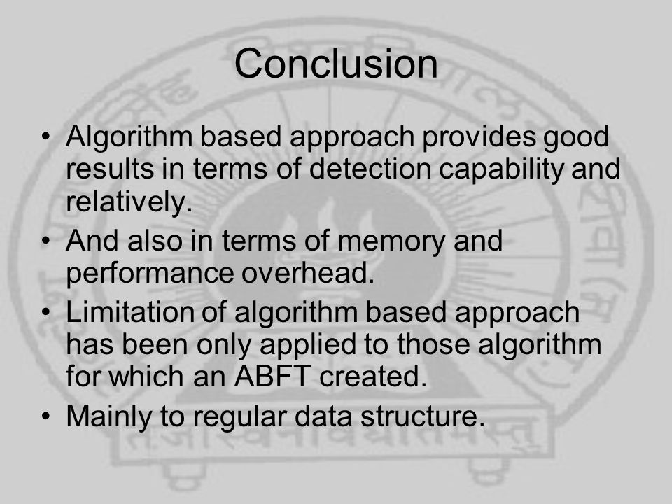 Conclusion Algorithm based approach provides good results in terms of detection capability and relatively. And also in terms of memory and performance