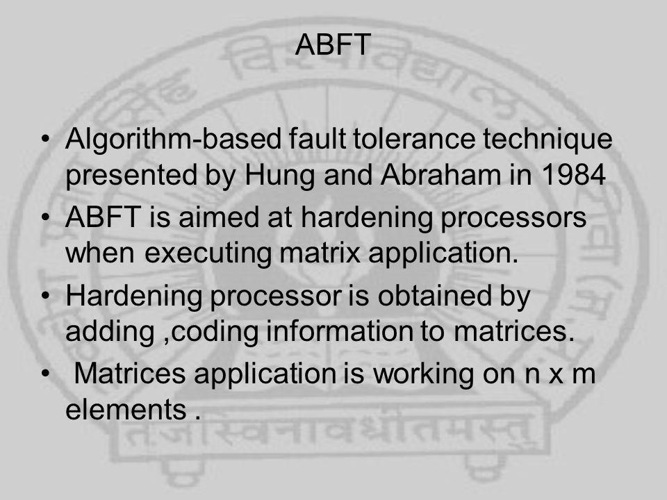 ABFT Corresponding column check sum matrix A c is an (n+1) x m matrix.
