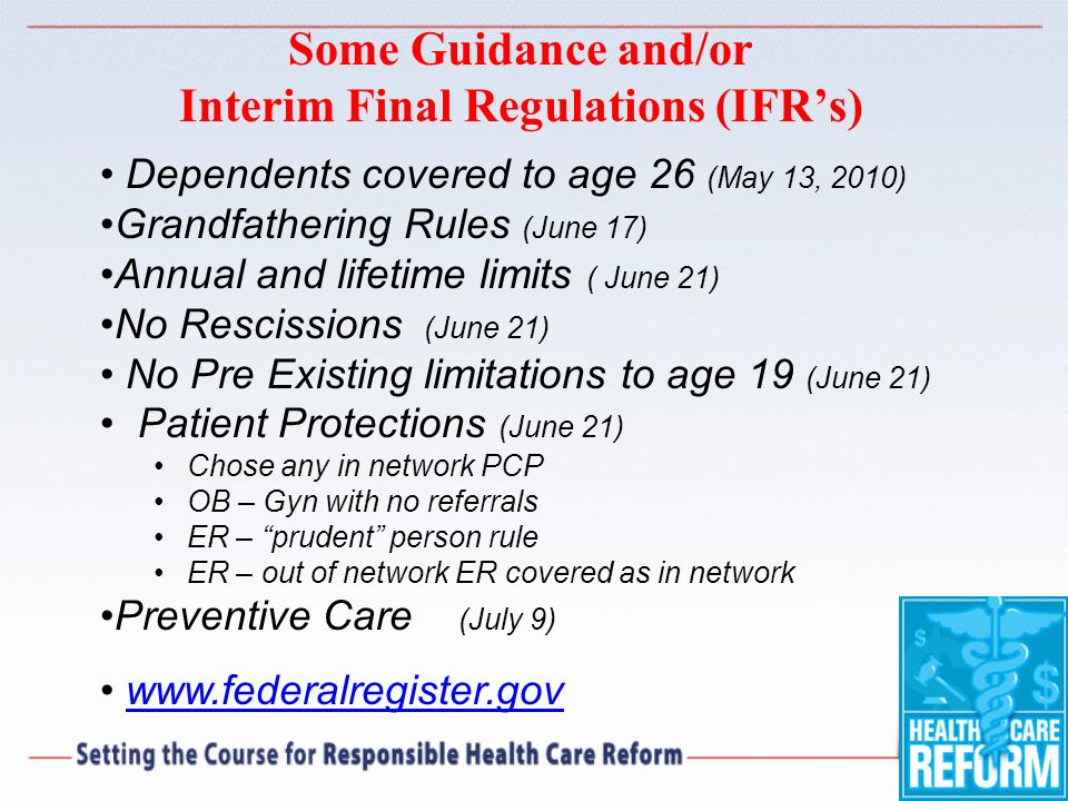 Pre-ex For Minors & Primary Care All group and individual health plans, including self- insured plans, will have to cover preexisting conditions for minors aged 19 and under for plan years beginning on or after September 23, 2010 For all group and individual plans, including self- insured plans, emergency services must be covered in-network regardless of provider.