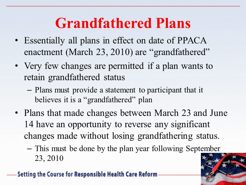 What Grandfathered Plans Cant Do Cant increase co-insurance rate Cant increase co-pay more than the greater of $5 (adjusted annually for medical inflation) or medical inflation plus 15% Cant reduce employer contribution more than 5% Cant increase deductible more than 15% plus medical inflation