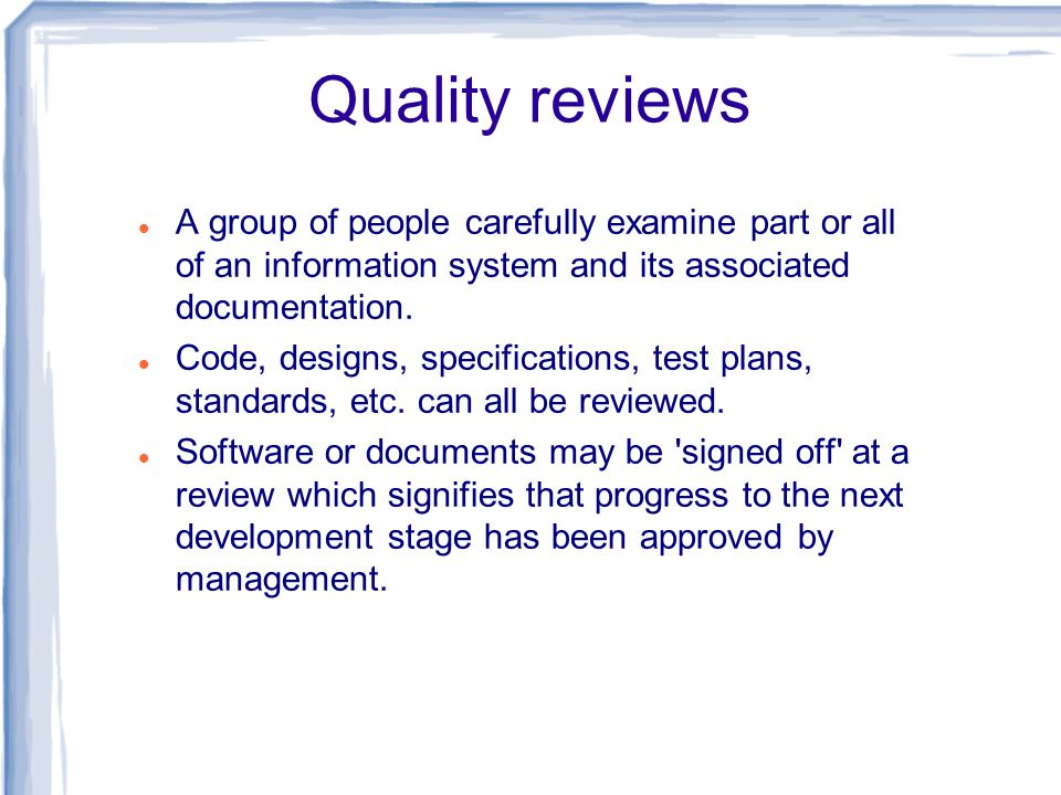 A group of people carefully examine part or all of an information system and its associated documentation. Code, designs, specifications, test plans,