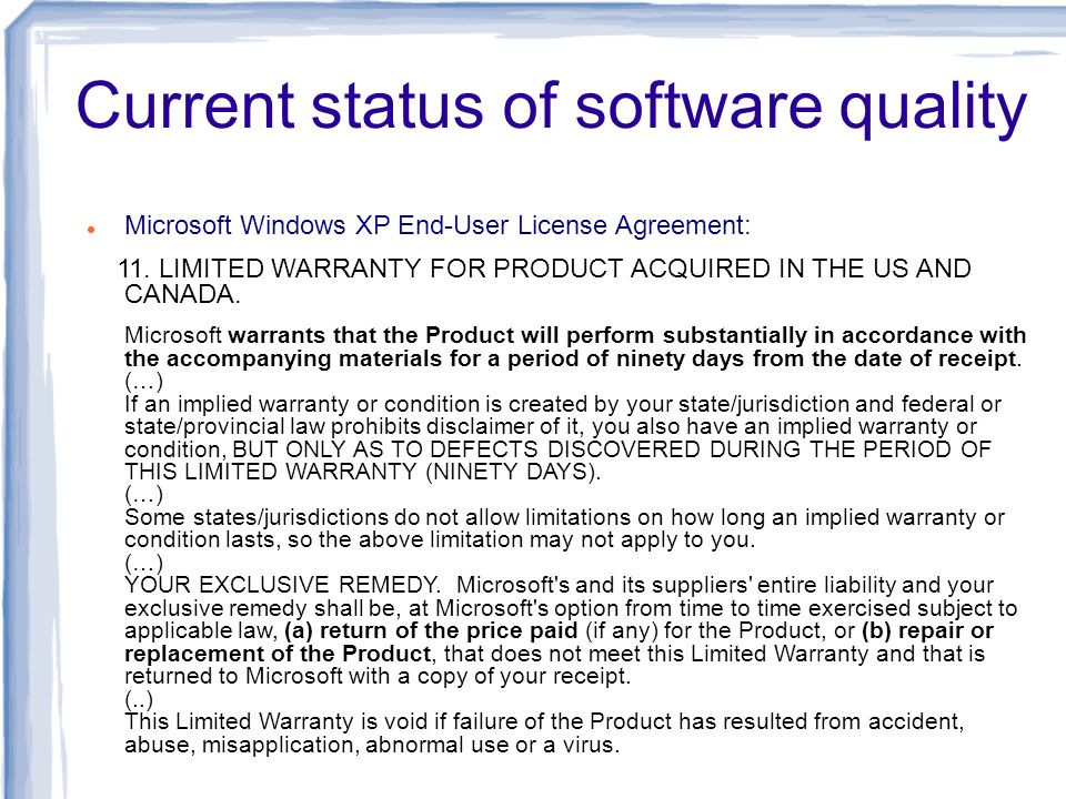 Software quality management Concerned with ensuring that the required level of quality is achieved in a software product.
