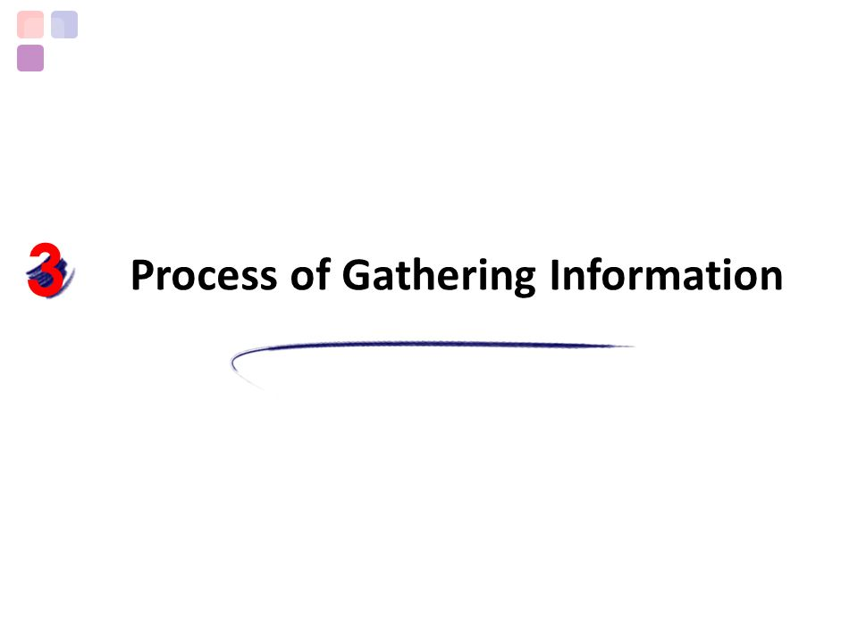 Process of Gathering Information 3