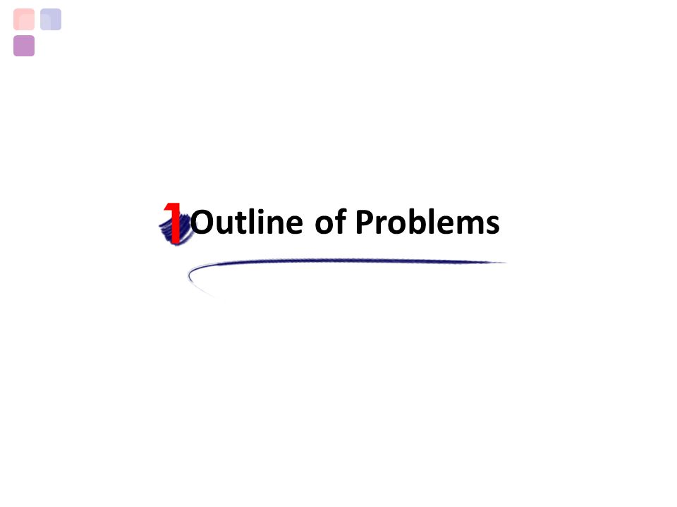 Outline of Problems 1