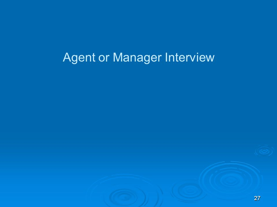 27 Agent or Manager Interview