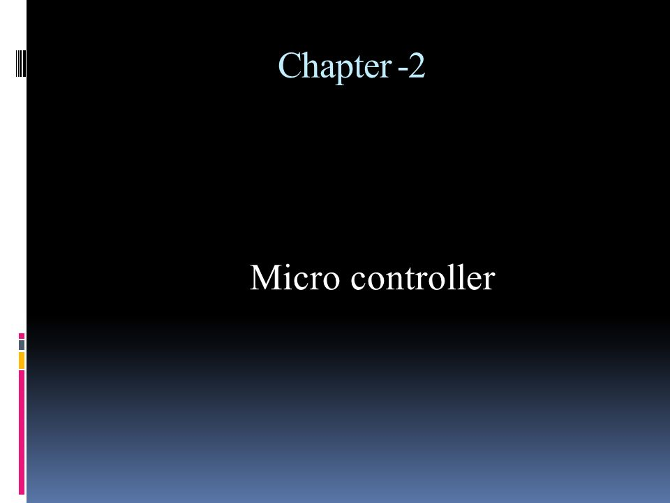 Chapter -2 Micro controller