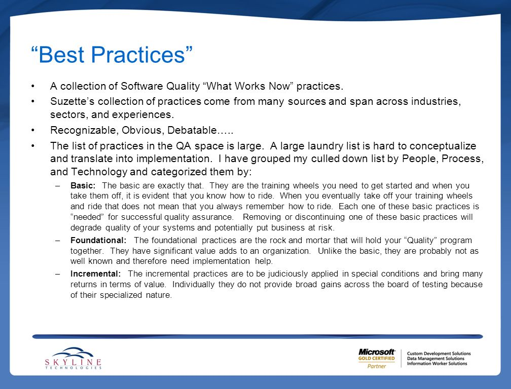 Best Practices A collection of Software Quality What Works Now practices. Suzettes collection of practices come from many sources and span across indu