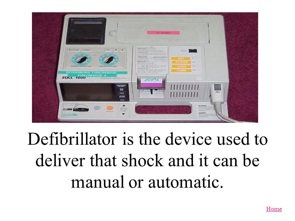 Home Defibrillation is the application of electrical shock to help restore the hearts regular rhythm