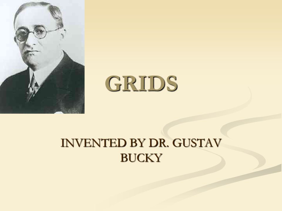 GRIDS INVENTED BY DR. GUSTAV BUCKY