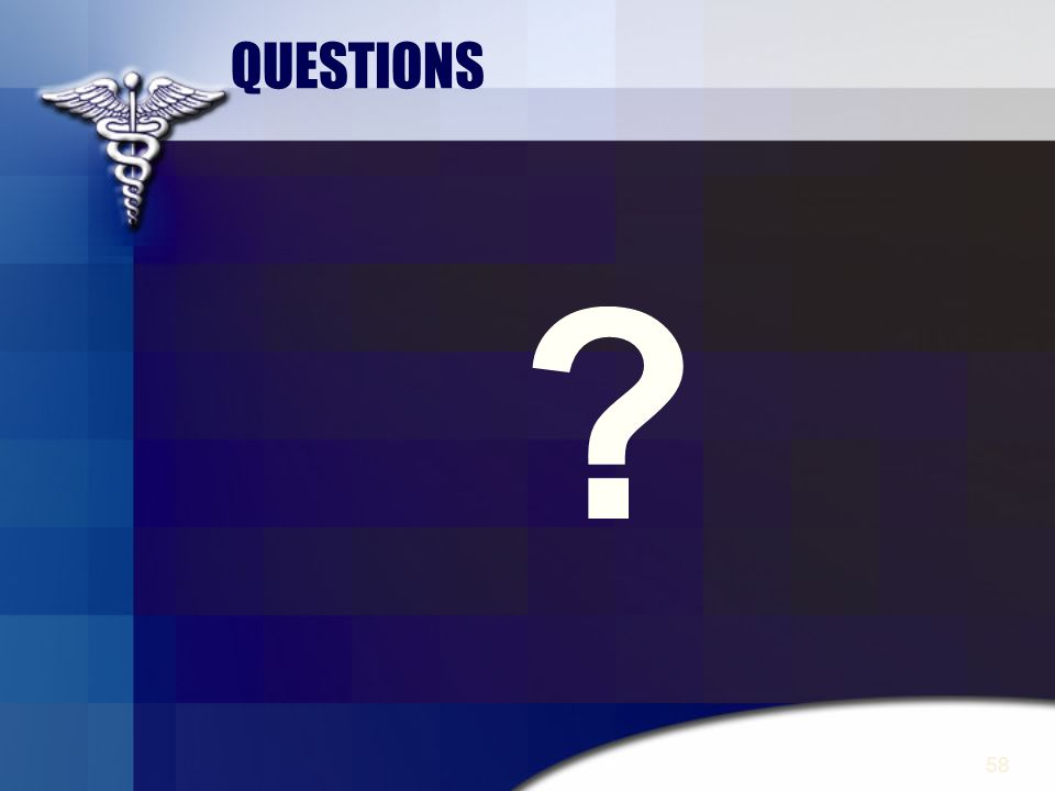 58 QUESTIONS ?