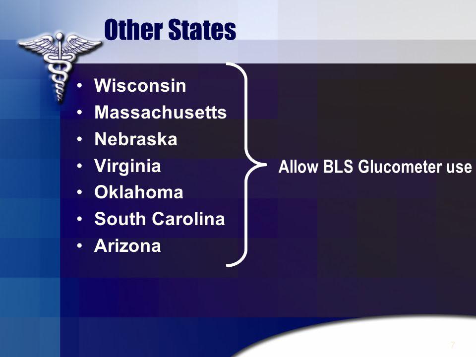 7 Other States Wisconsin Massachusetts Nebraska Virginia Oklahoma South Carolina Arizona Allow BLS Glucometer use