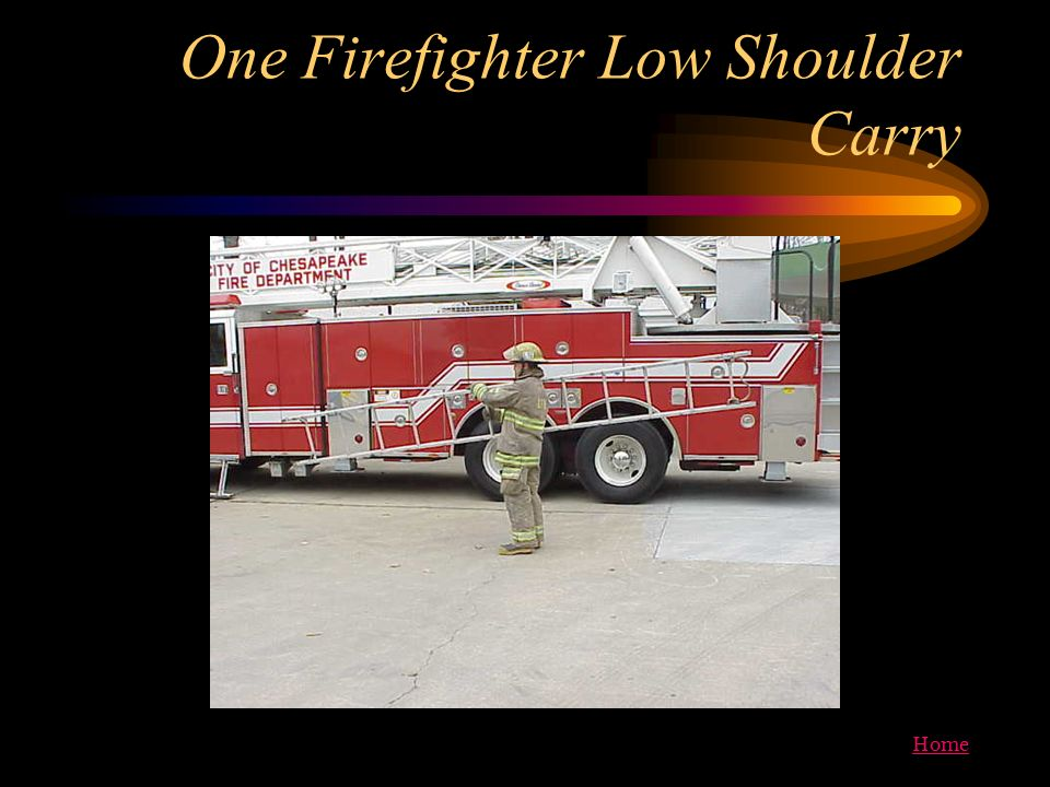 Home One Firefighter Low Shoulder Carry