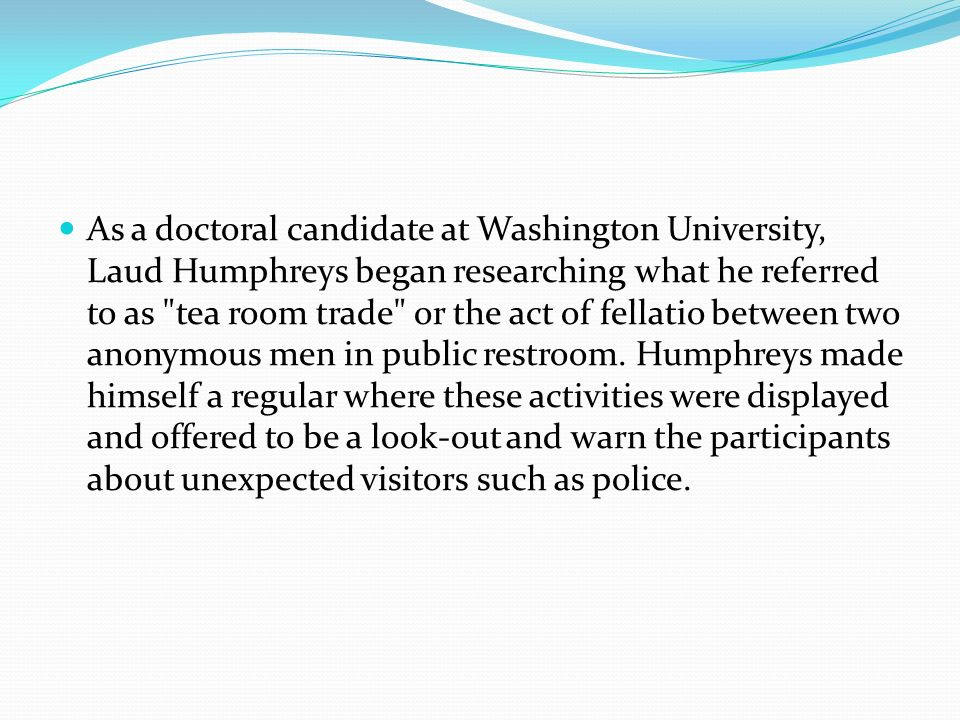 As a doctoral candidate at Washington University, Laud Humphreys began researching what he referred to as