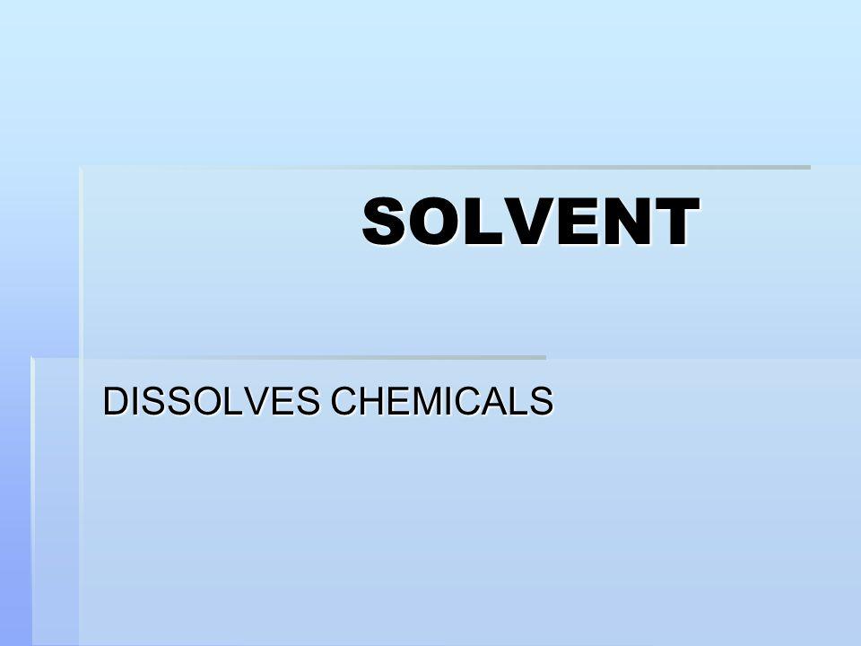 SOLVENT DISSOLVES CHEMICALS