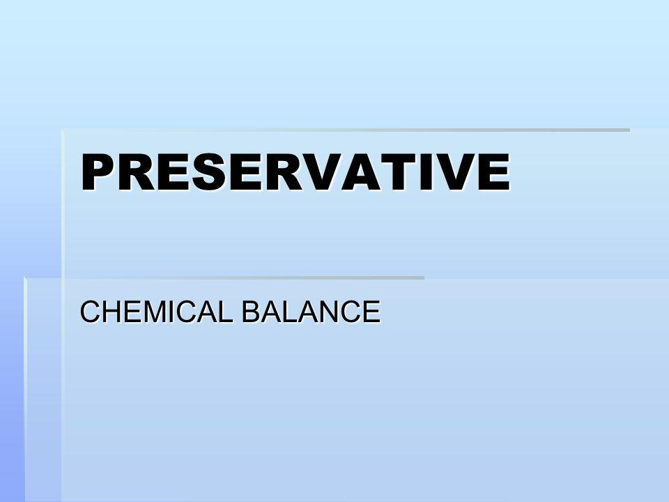 PRESERVATIVE CHEMICAL BALANCE