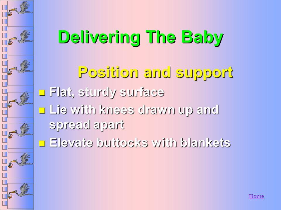 Home Equipment n 1 dozen 2 x 10 gauze sponges n Rubber gloves n Baby blanket-1 n Sanitary napkins n Plastic bag