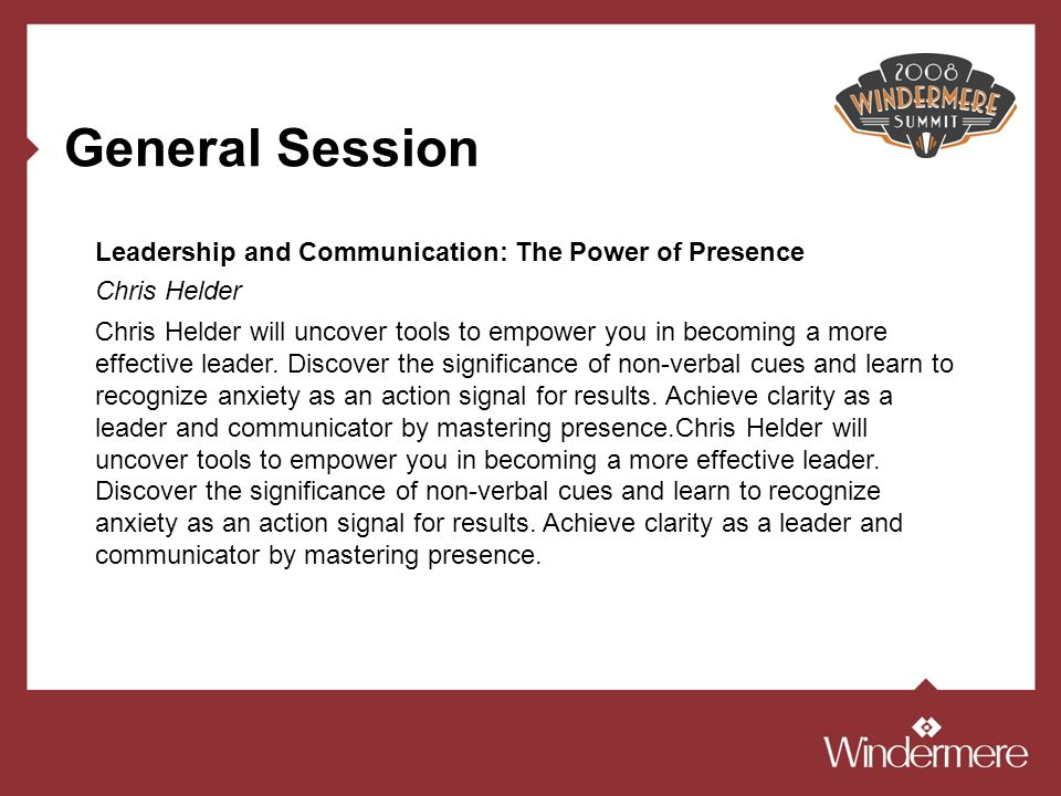 General Session Chris Helder will uncover tools to empower you in becoming a more effective leader. Discover the significance of non-verbal cues and l