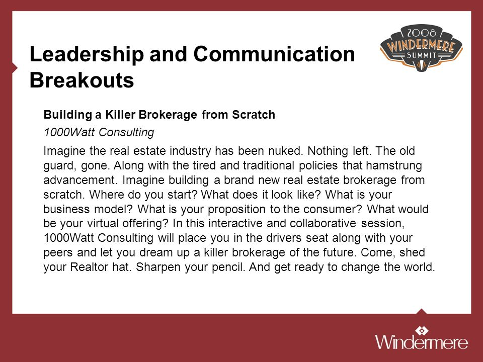 Leadership and Communication Breakouts Imagine the real estate industry has been nuked.