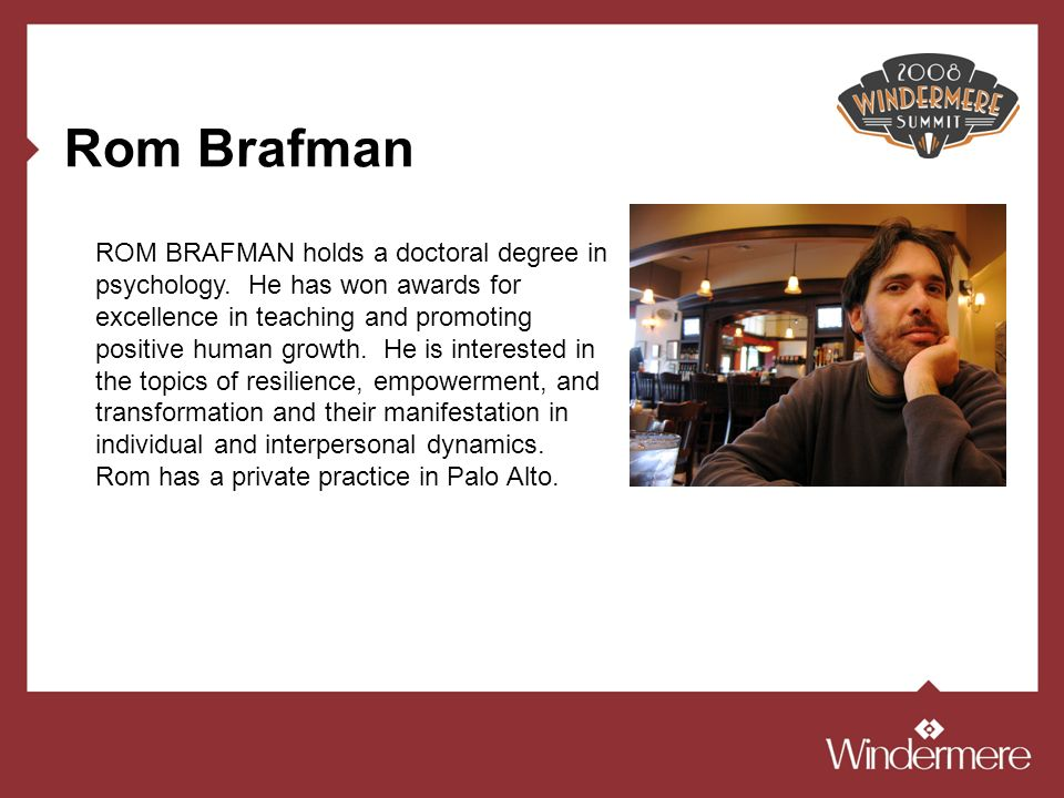 Rom Brafman ROM BRAFMAN holds a doctoral degree in psychology.