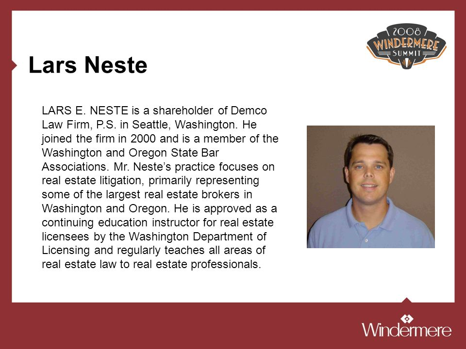 Lars Neste LARS E. NESTE is a shareholder of Demco Law Firm, P.S. in Seattle, Washington. He joined the firm in 2000 and is a member of the Washington
