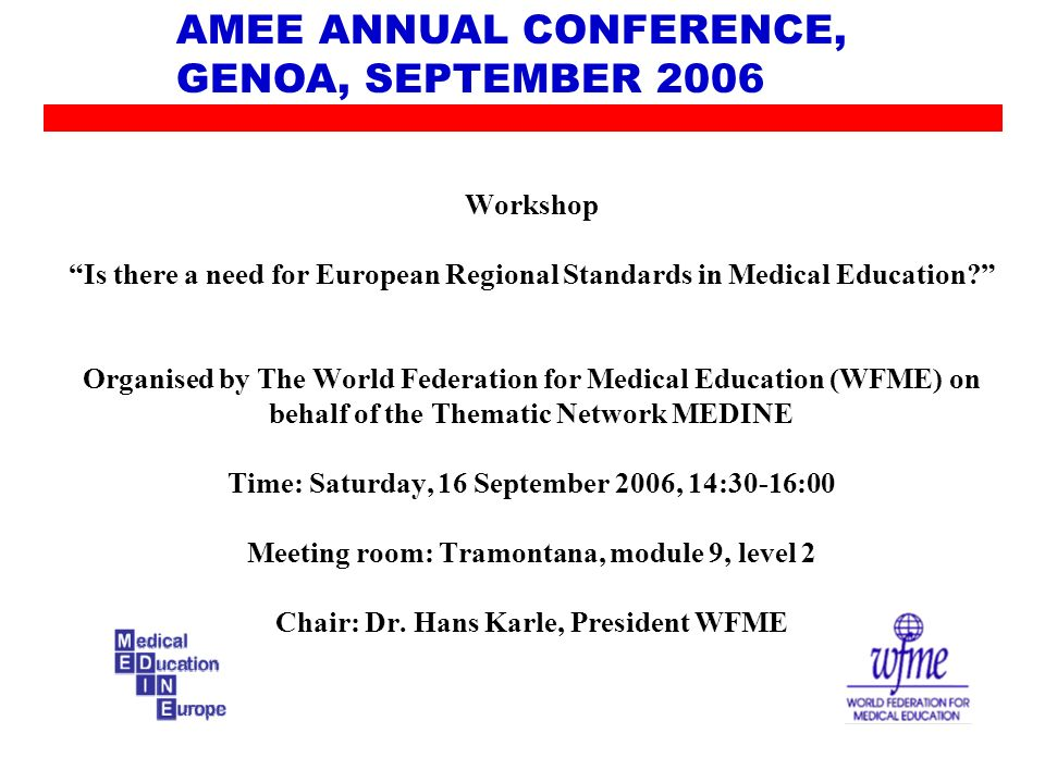 AMEE ANNUAL CONFERENCE, GENOA, SEPTEMBER 2006 Programme Panellists presentations: 1.