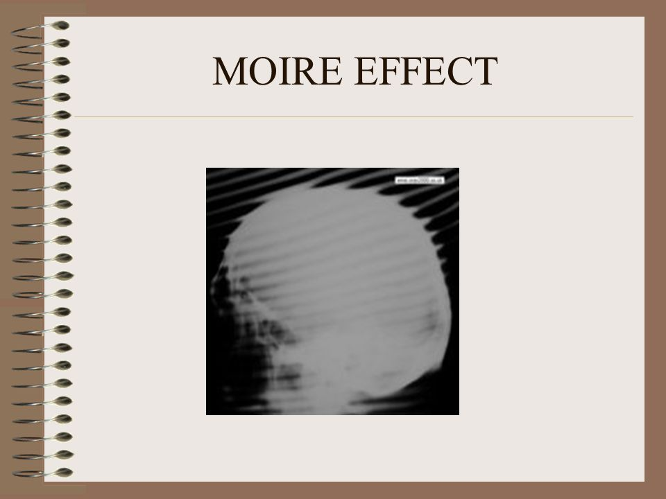 MOIRE EFFECT