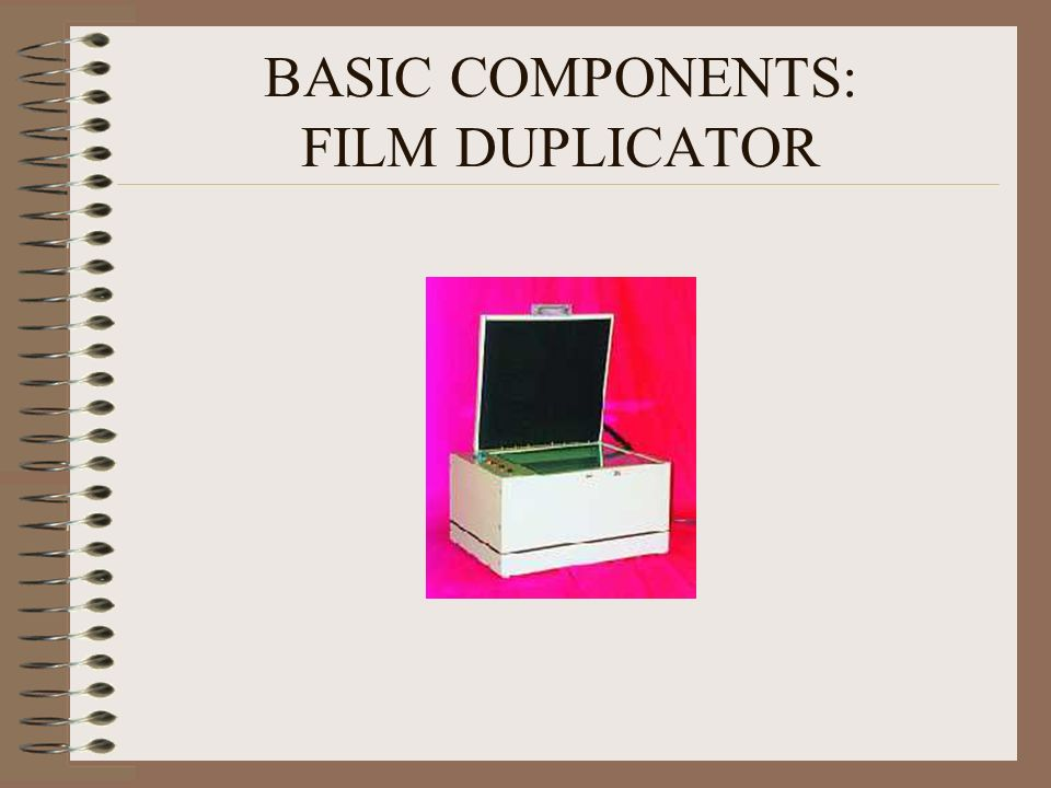 BASIC COMPONENTS: FILM DUPLICATOR