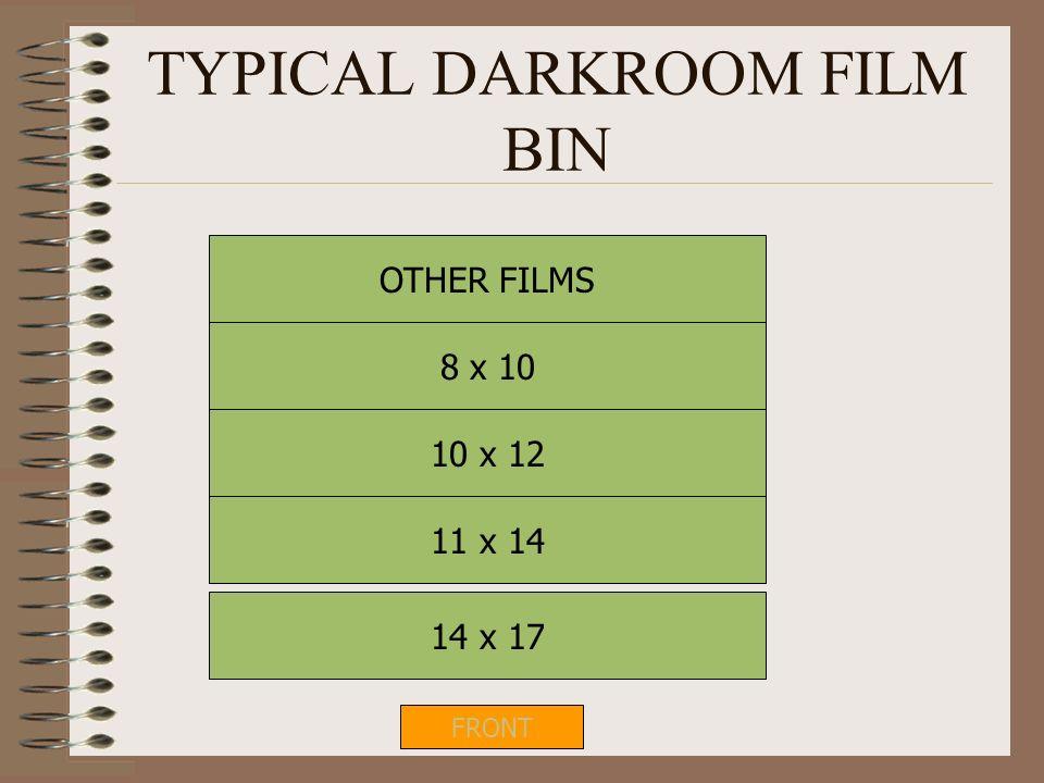 TYPICAL DARKROOM FILM BIN 14 x 17 FRONT 11 x 14 10 x 12 8 x 10 OTHER FILMS