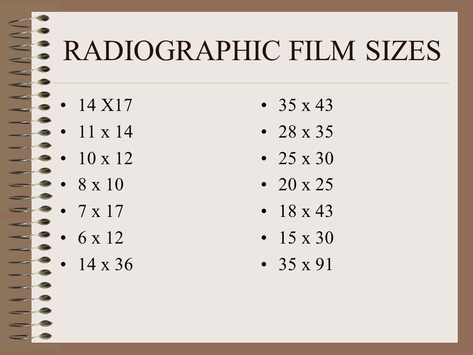 RADIOGRAPHIC FILM SIZES 14 X17 11 x 14 10 x 12 8 x 10 7 x 17 6 x 12 14 x 36 35 x 43 28 x 35 25 x 30 20 x 25 18 x 43 15 x 30 35 x 91