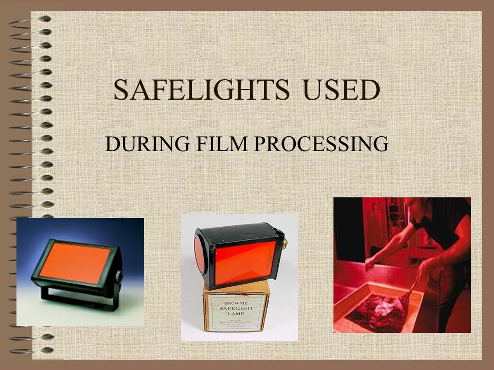 SAFELIGHTS USED DURING FILM PROCESSING