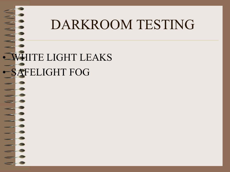 DARKROOM TESTING WHITE LIGHT LEAKS SAFELIGHT FOG