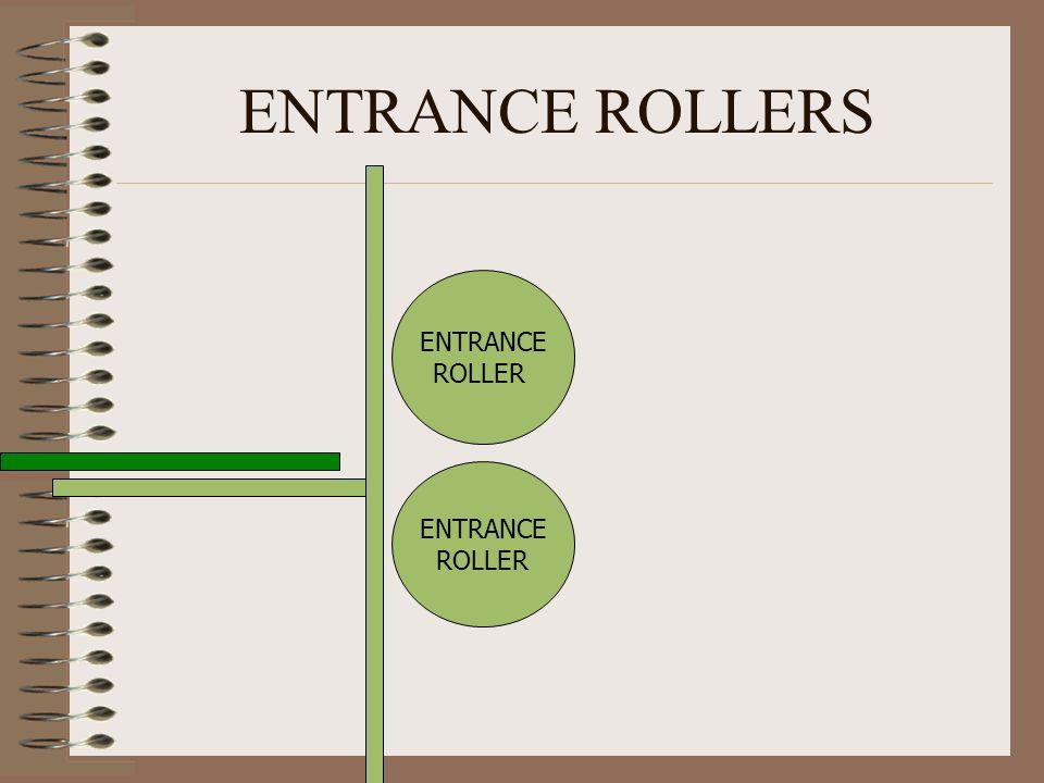 ENTRANCE ROLLERS ENTRANCE ROLLER ENTRANCE ROLLER