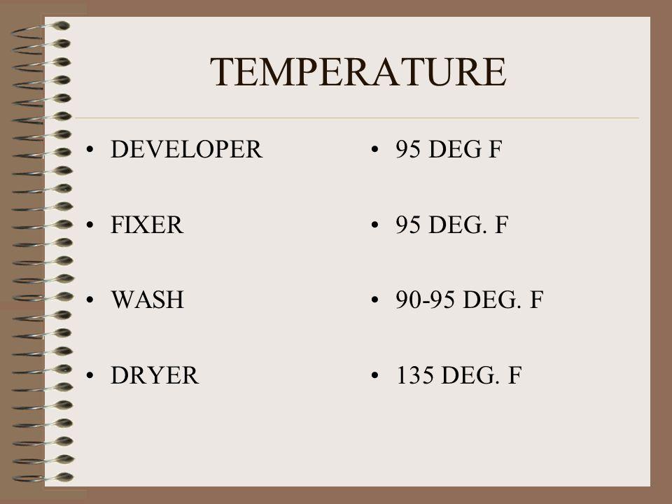 TEMPERATURE DEVELOPER FIXER WASH DRYER 95 DEG F 95 DEG. F 90-95 DEG. F 135 DEG. F