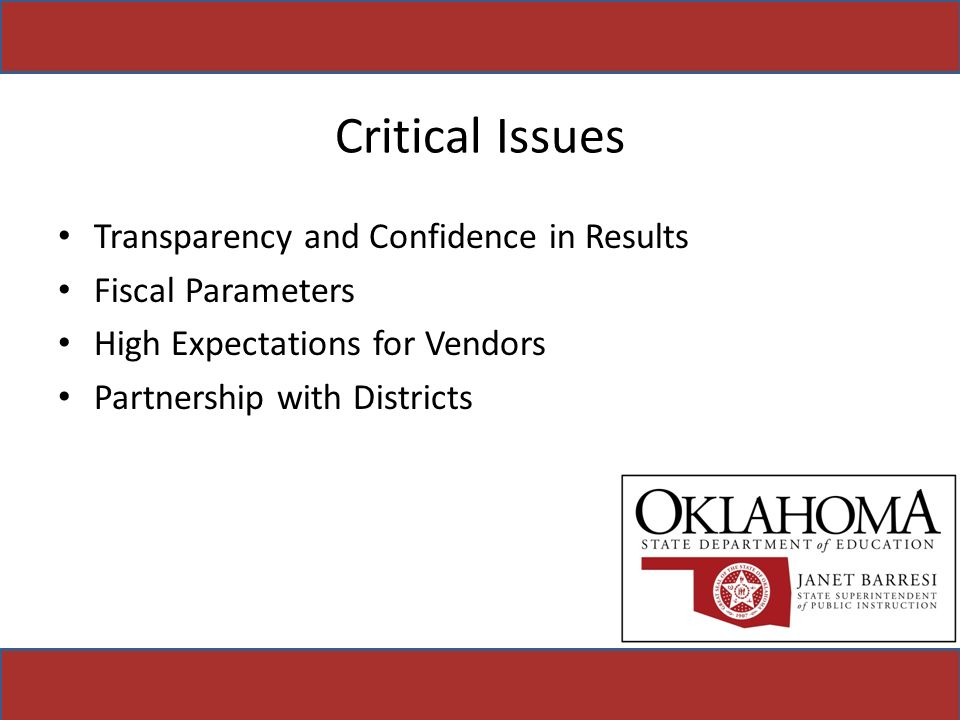 Critical Issues Transparency and Confidence in Results Fiscal Parameters High Expectations for Vendors Partnership with Districts