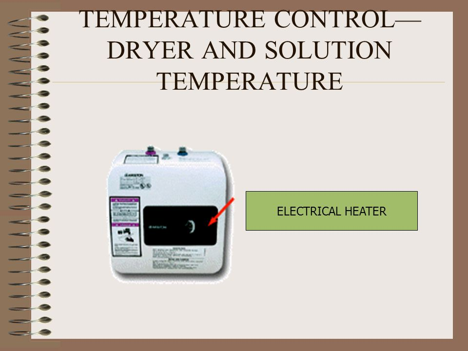 TEMPERATURE CONTROL DRYER AND SOLUTION TEMPERATURE ELECTRICAL HEATER