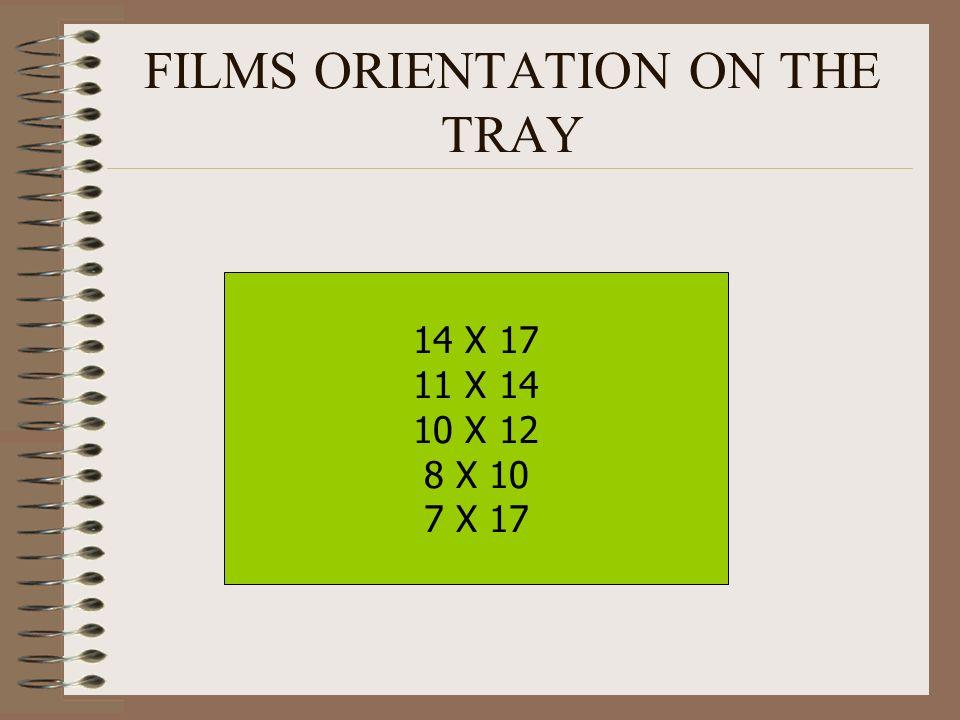 FILMS ORIENTATION ON THE TRAY 14 X 17 11 X 14 10 X 12 8 X 10 7 X 17