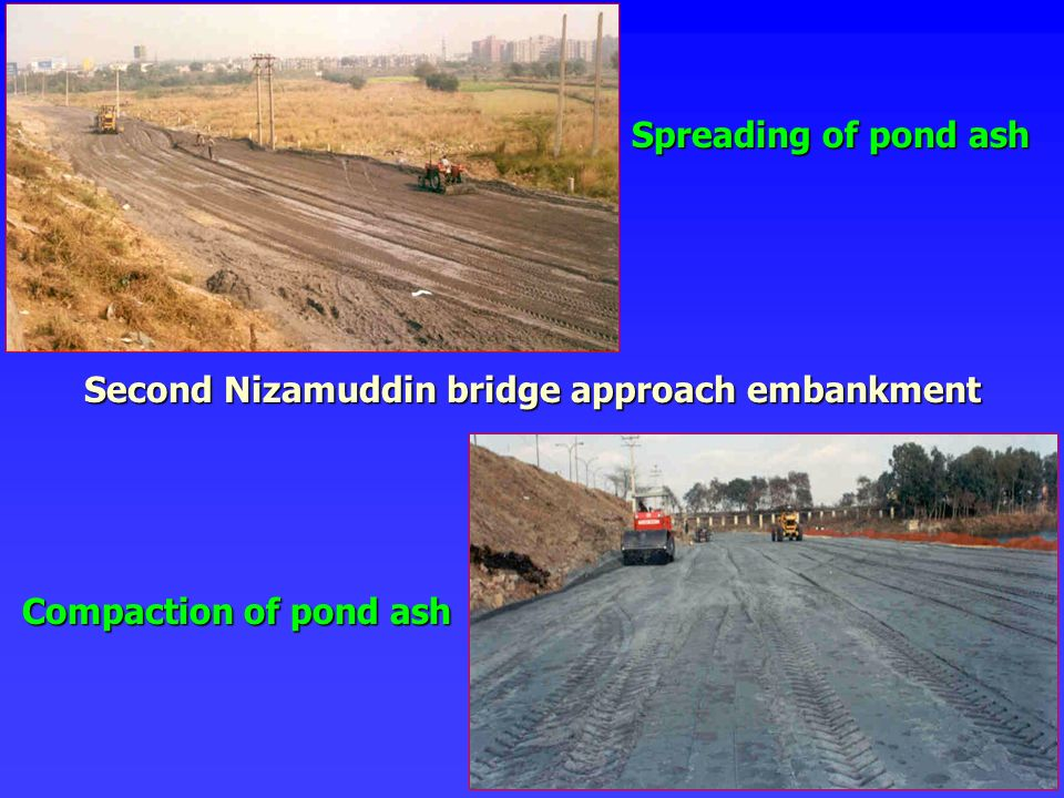 Spreading of pond ash Compaction of pond ash Second Nizamuddin bridge approach embankment