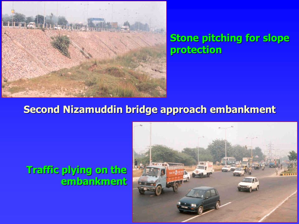 Stone pitching for slope protection Traffic plying on the embankment Second Nizamuddin bridge approach embankment