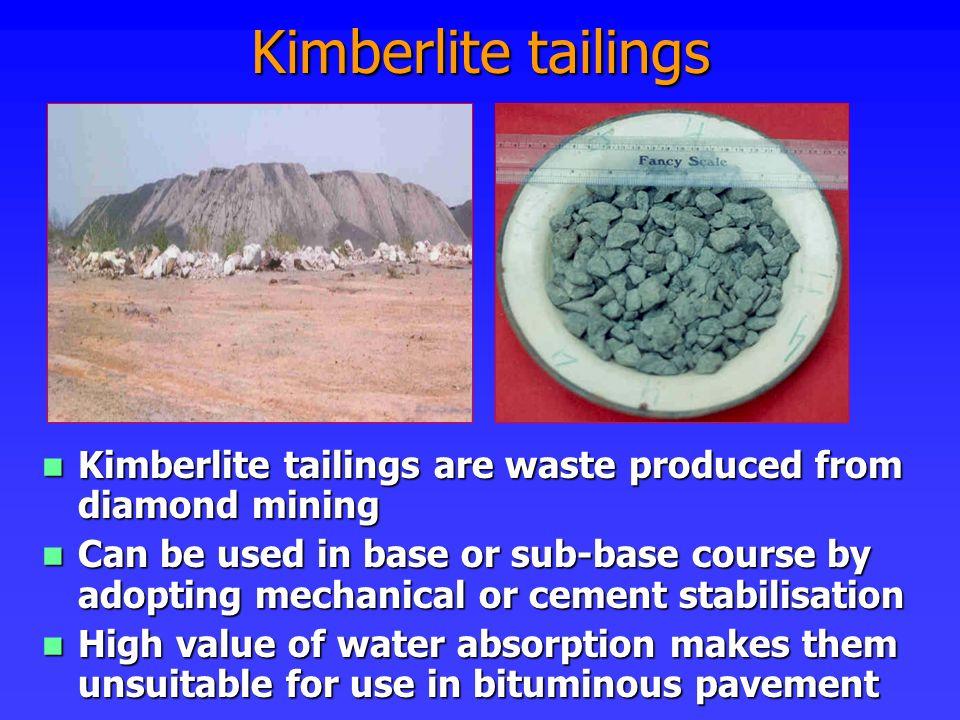 Kimberlite tailings Kimberlite tailings are waste produced from diamond mining Kimberlite tailings are waste produced from diamond mining Can be used